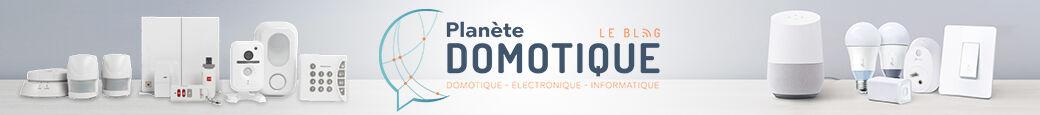 ..:: Planète-Domotique : Le Blog ::..
